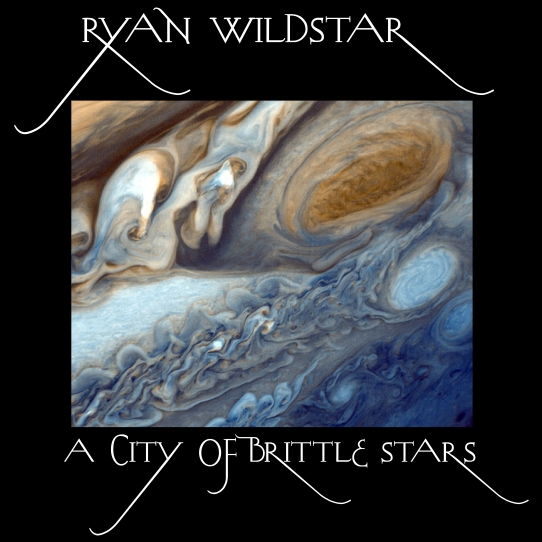 Ryan Wildstar, A City of Brittle Stars, 2011